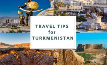 Turkmenistan Travel Tips